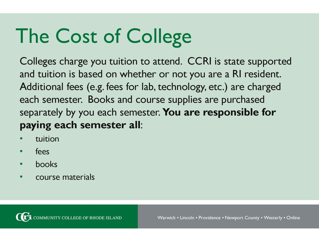 Ccri Summer Courses 2020.The Cost Of College Colleges Charge You Tuition To Attend