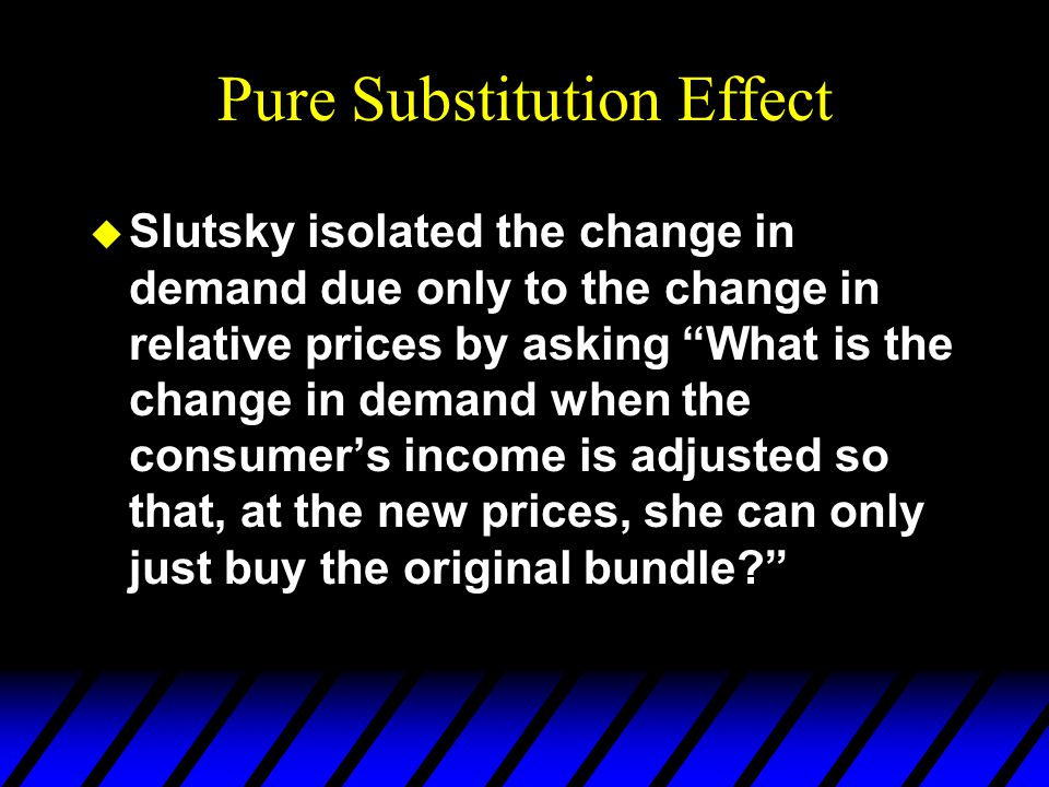 Pure Substitution Effect