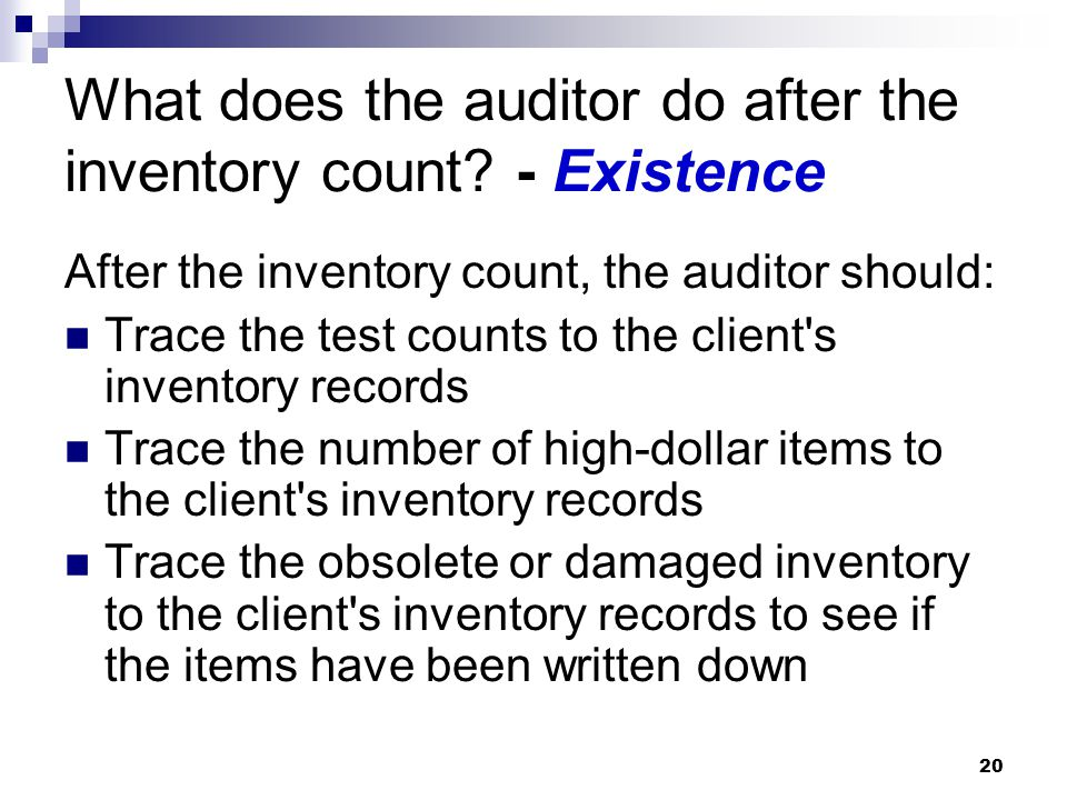 What does the auditor do after the inventory count - Existence