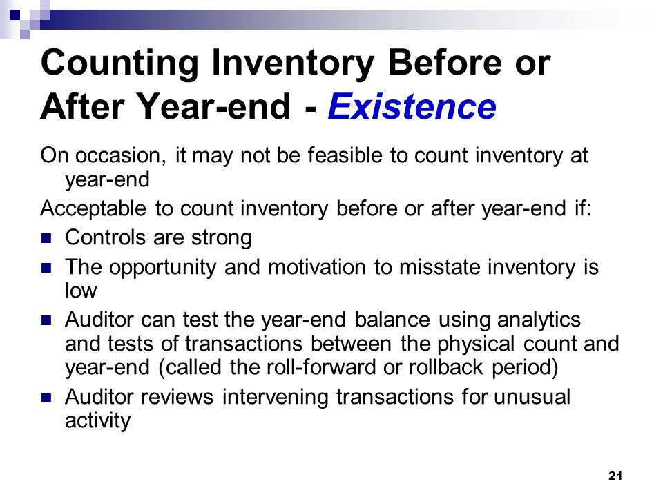 Counting Inventory Before or After Year-end - Existence