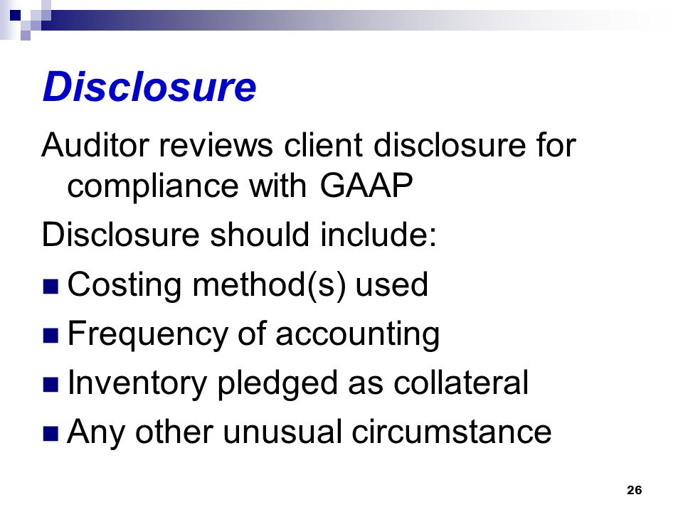 Disclosure Auditor reviews client disclosure for compliance with GAAP
