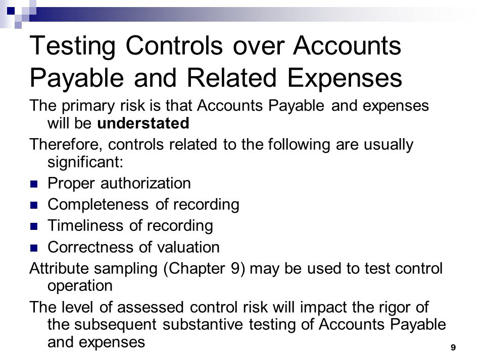 Testing Controls over Accounts Payable and Related Expenses
