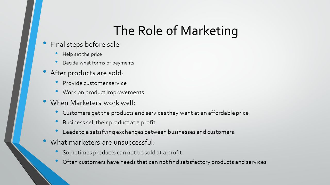 The Role of Marketing Final steps before sale: