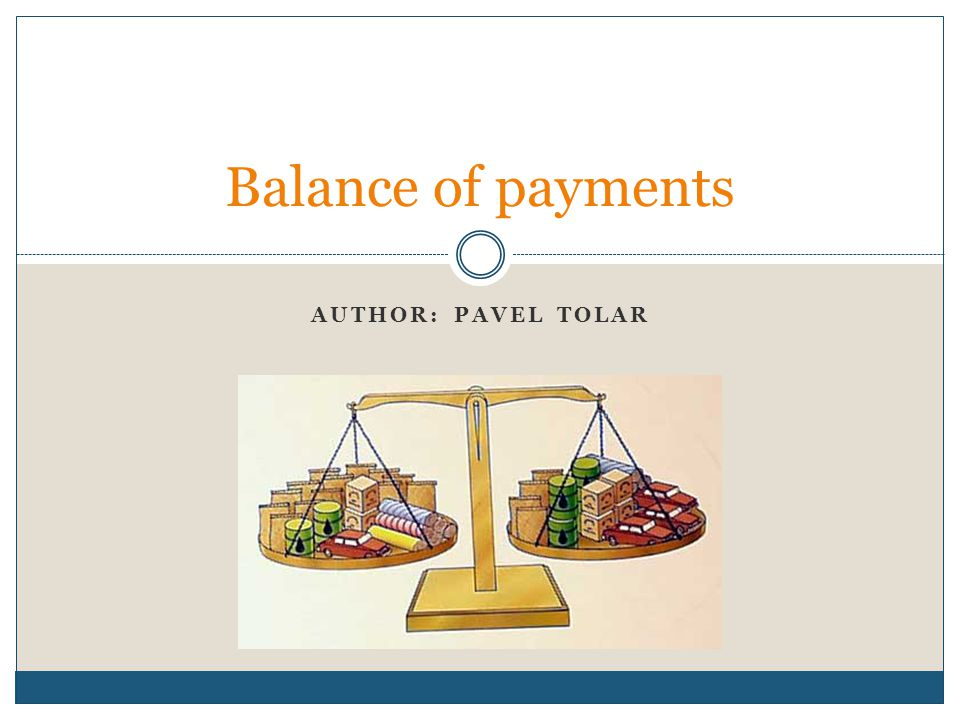 Balance of payments Author: Pavel Tolar