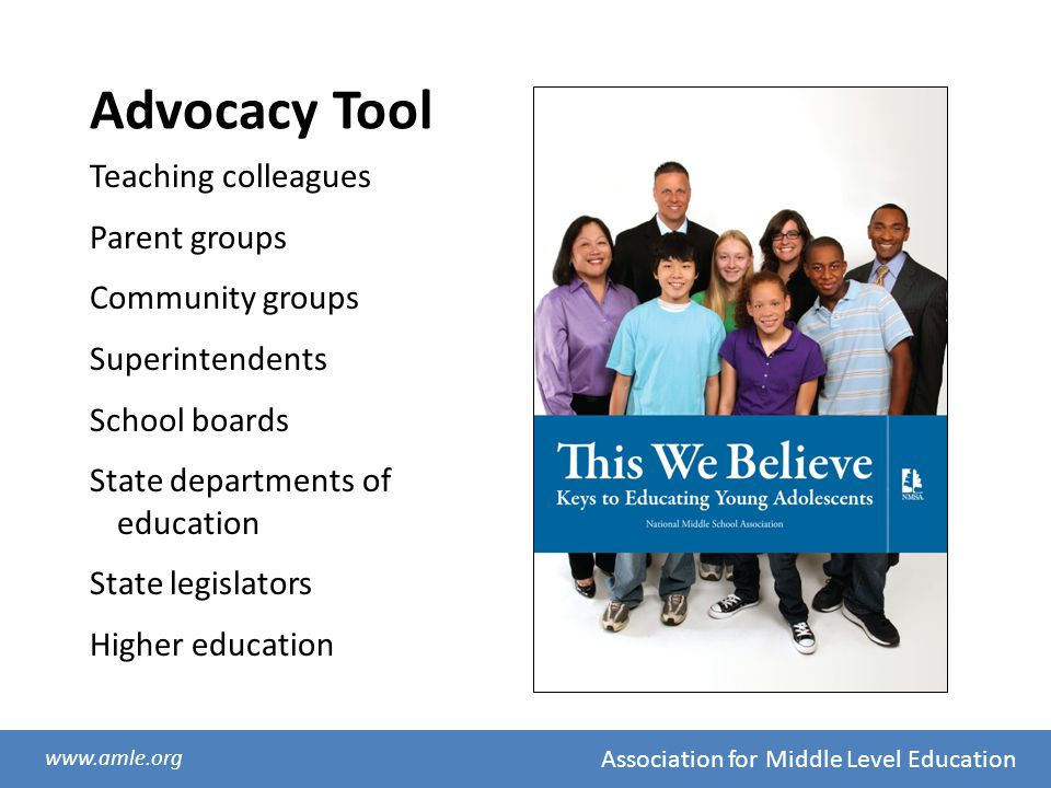 Advocacy Tool Teaching colleagues Parent groups Community groups
