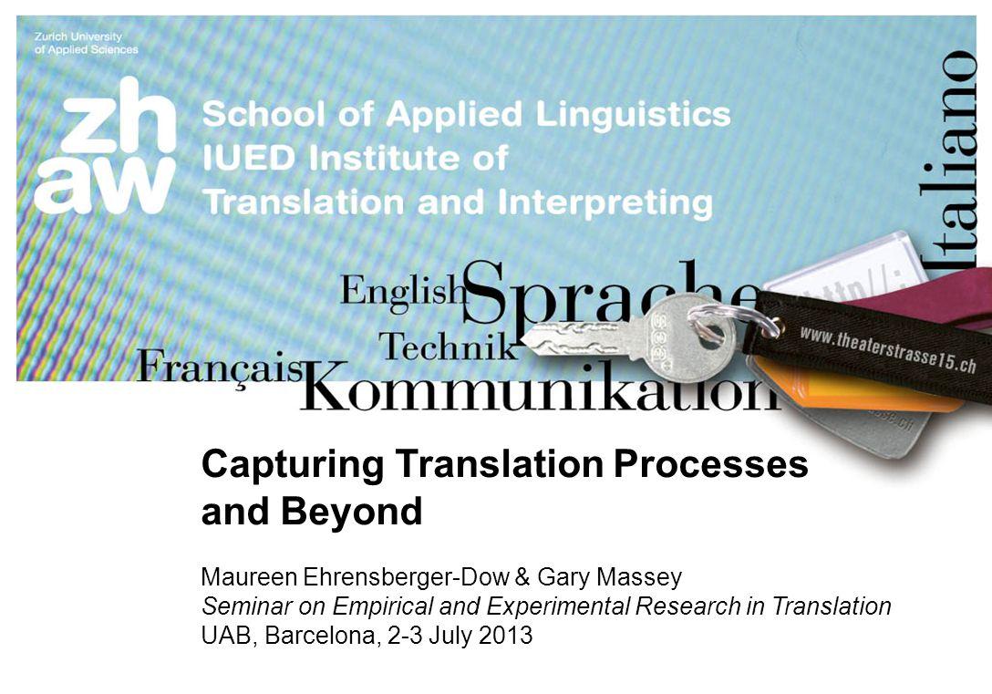 Capturing Translation Processes and Beyond - ppt download