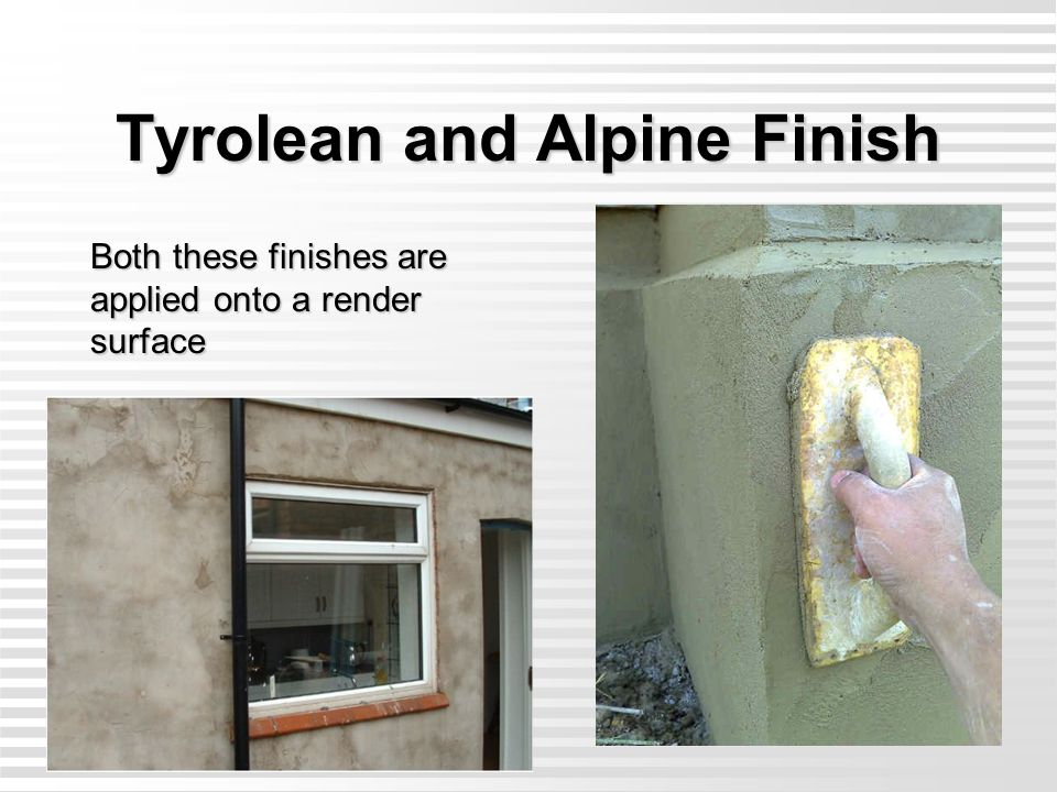 Tyrolean and Alpine Finish - ppt download