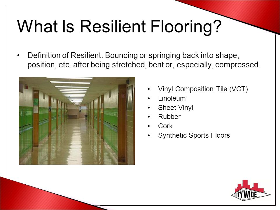 Resilient Floor Care A Systems Approach Ppt Video Online Download - Define resilient flooring