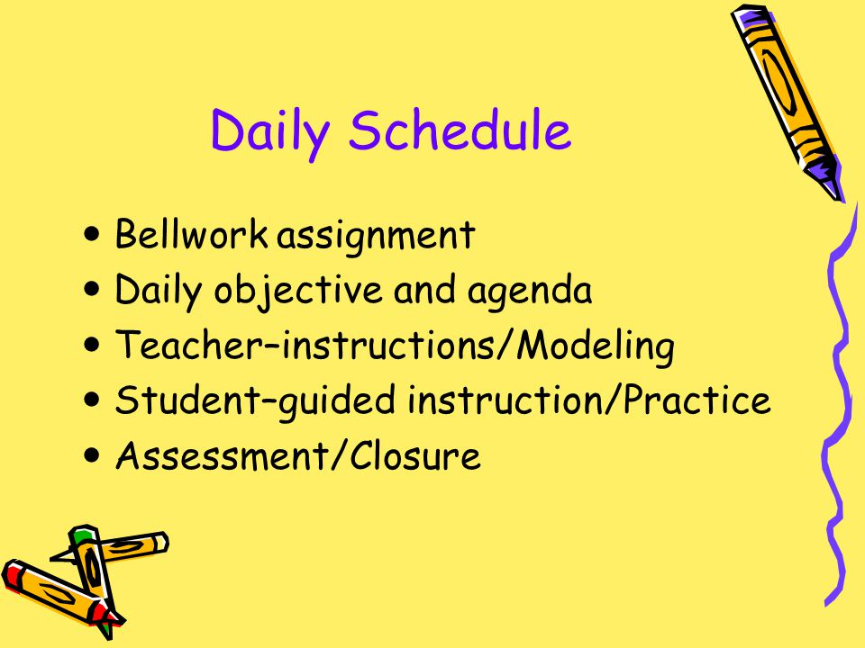 Daily Schedule Bellwork assignment Daily objective and agenda