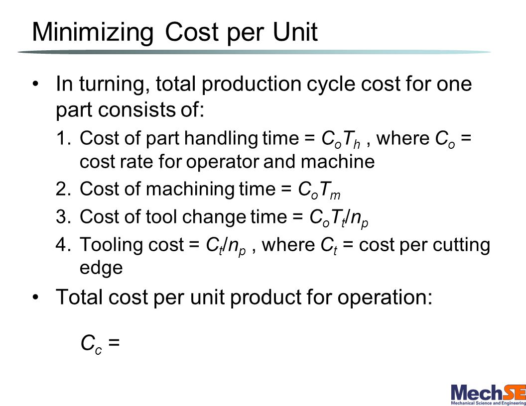 ME 350 – Lecture 7 – Chapter 24 ECONOMIC AND PRODUCT DESIGN CONSIDERATIONS  IN MACHINING Tolerances and Surface Finish Selection of Cutting Conditions  Product