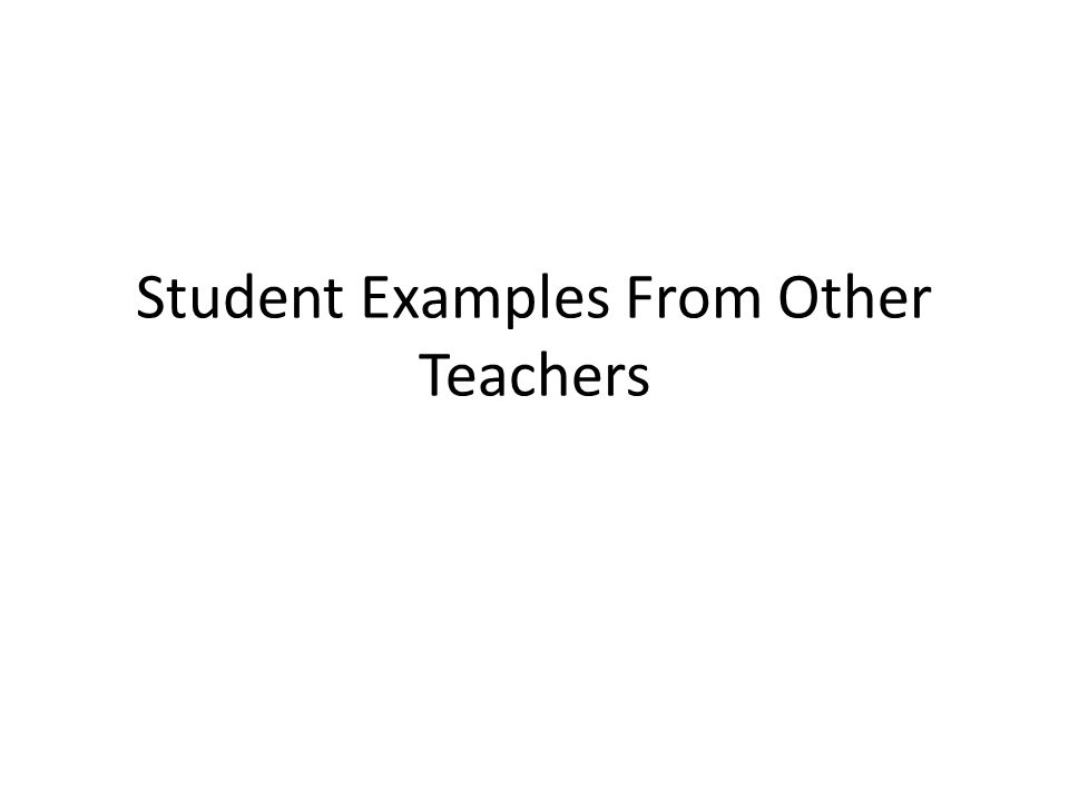 Student Examples From Other Teachers