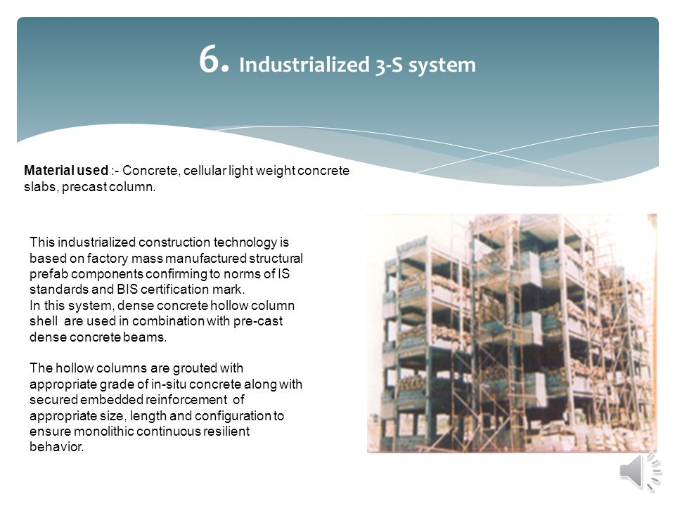 6. Industrialized 3-S system