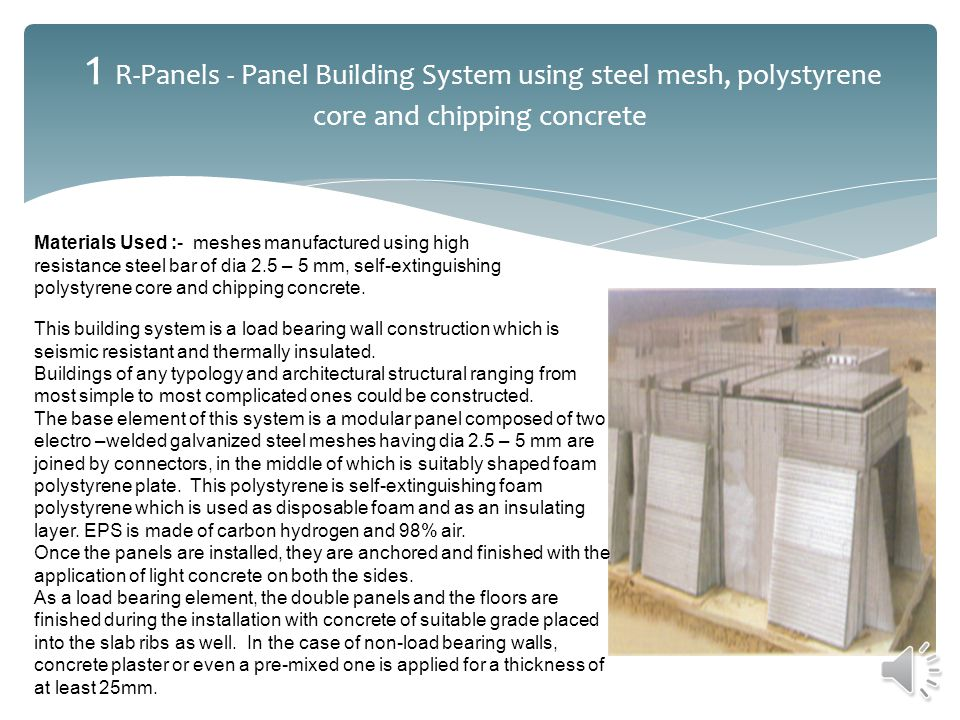 1 R-Panels - Panel Building System using steel mesh, polystyrene core and chipping concrete