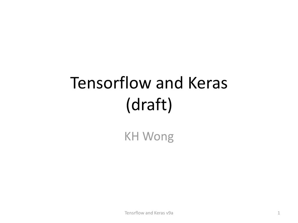 Tensorflow and Keras (draft) - ppt download