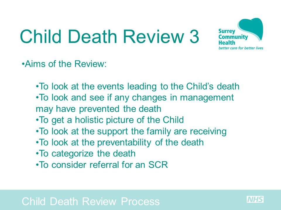 Child Death Review 3 Child Death Review Process Aims of the Review: