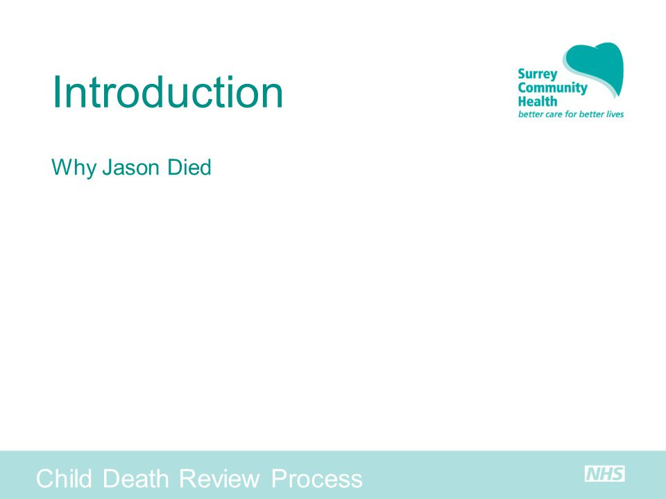 Introduction Why Jason Died Child Death Review Process