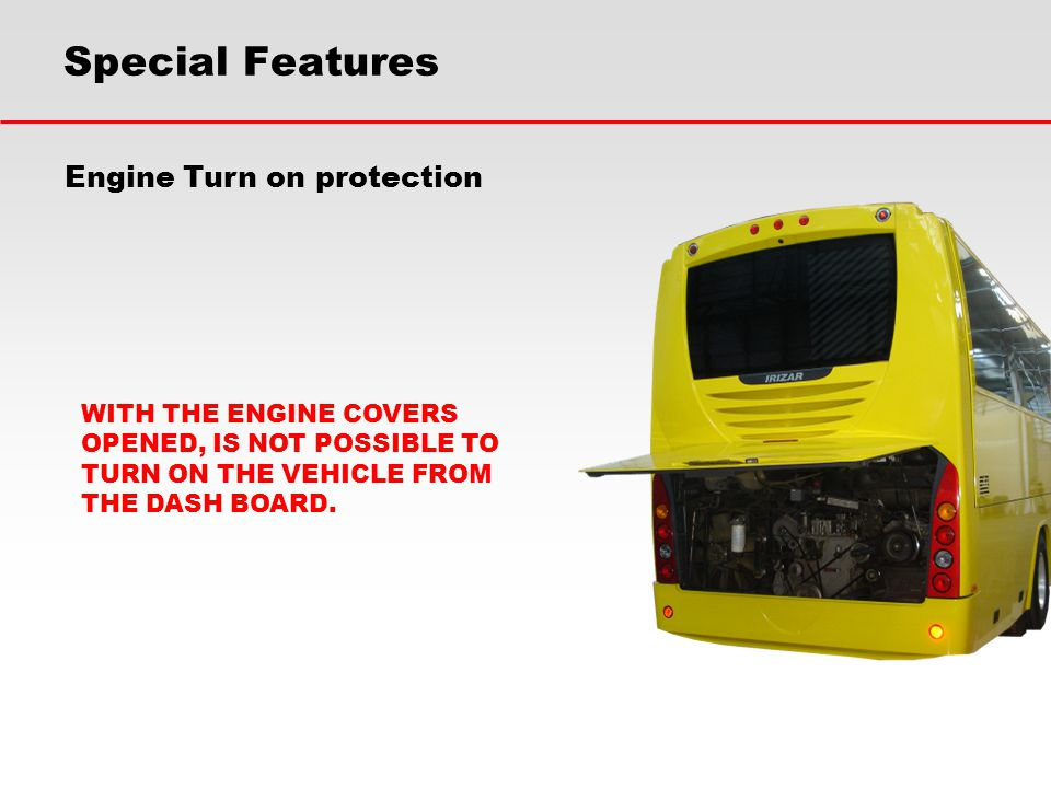 Special Features Engine Turn on protection