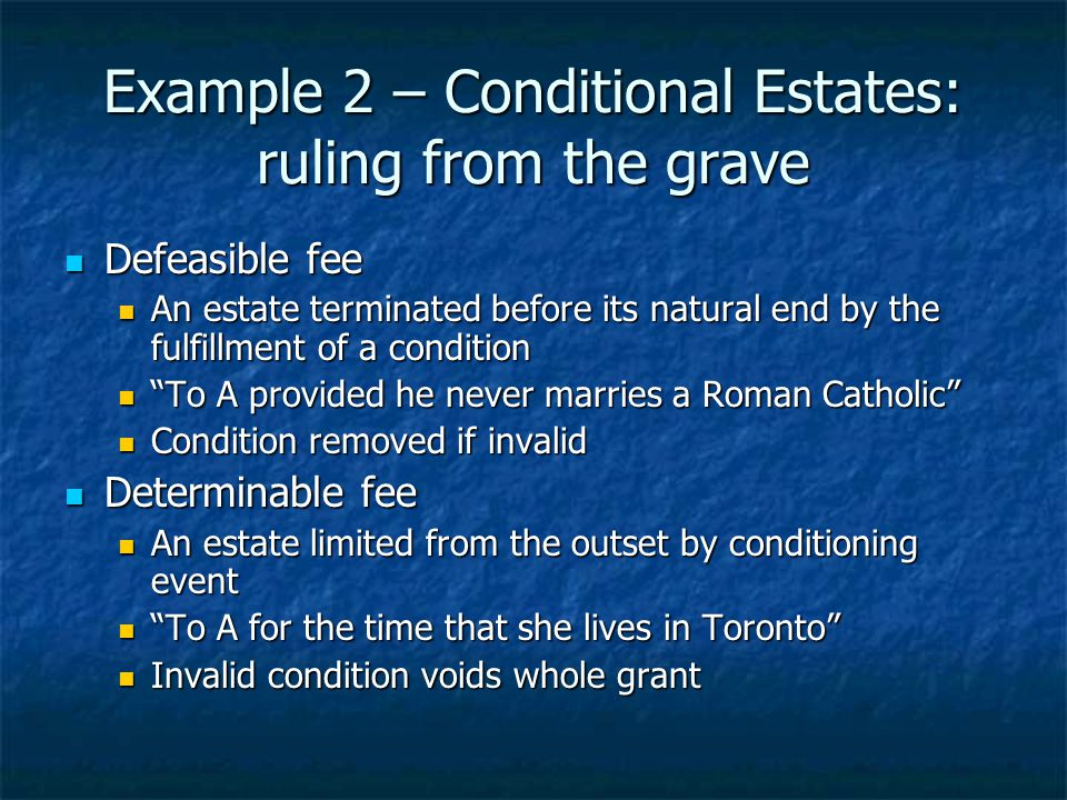 Example 2 – Conditional Estates: ruling from the grave