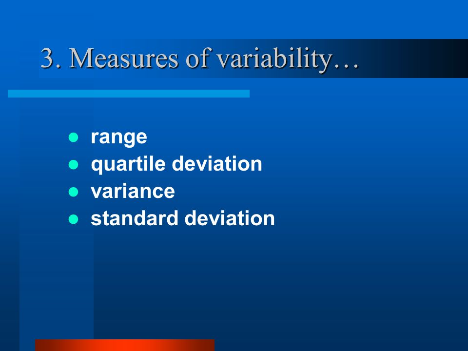 3. Measures of variability…
