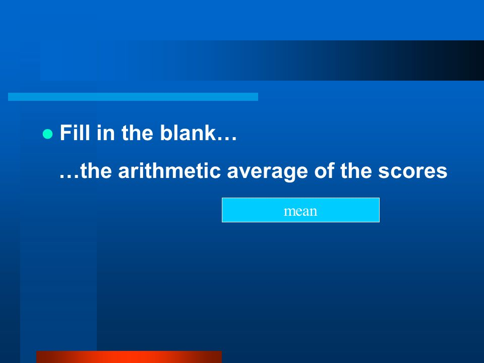 …the arithmetic average of the scores