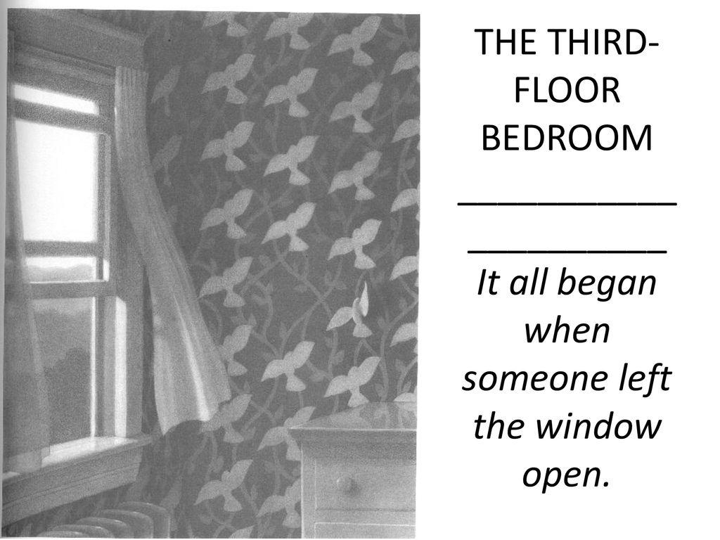 The Third Floor Bedroom It All Began When Someone Left The Window