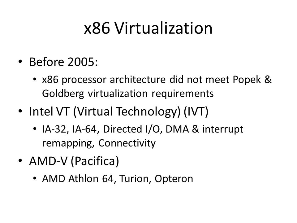 x86 Virtualization Before 2005: Intel VT (Virtual Technology) (IVT)