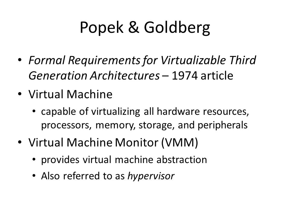 Popek & Goldberg Formal Requirements for Virtualizable Third Generation Architectures – 1974 article.