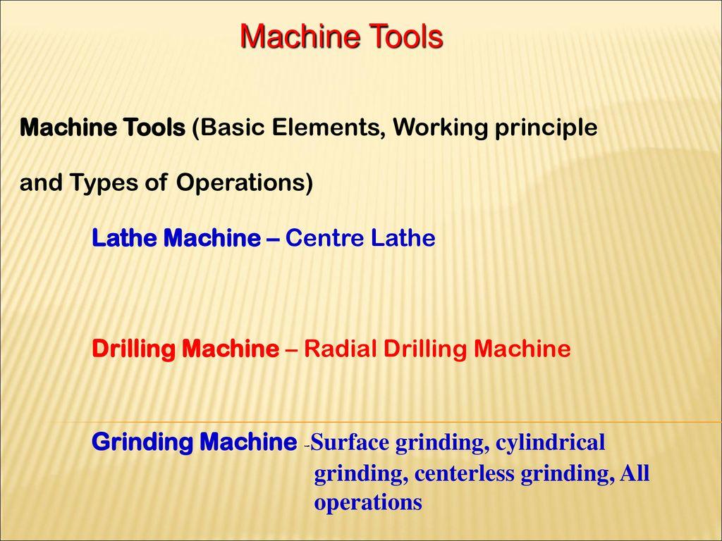 Machine Tools Machine Tools (Basic Elements, Working