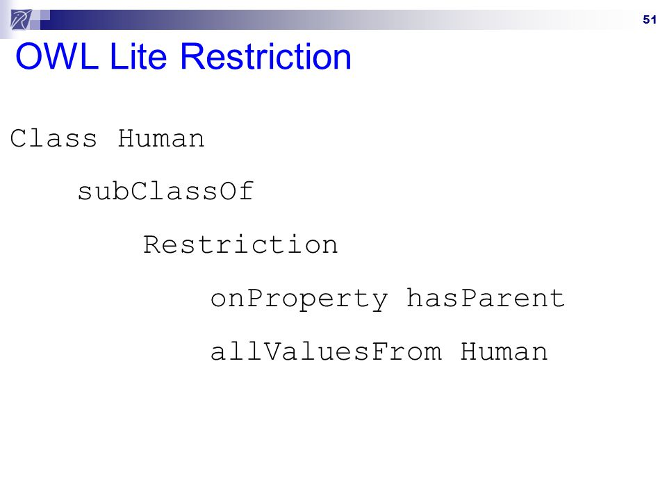 OWL Lite Restriction Class Human subClassOf Restriction