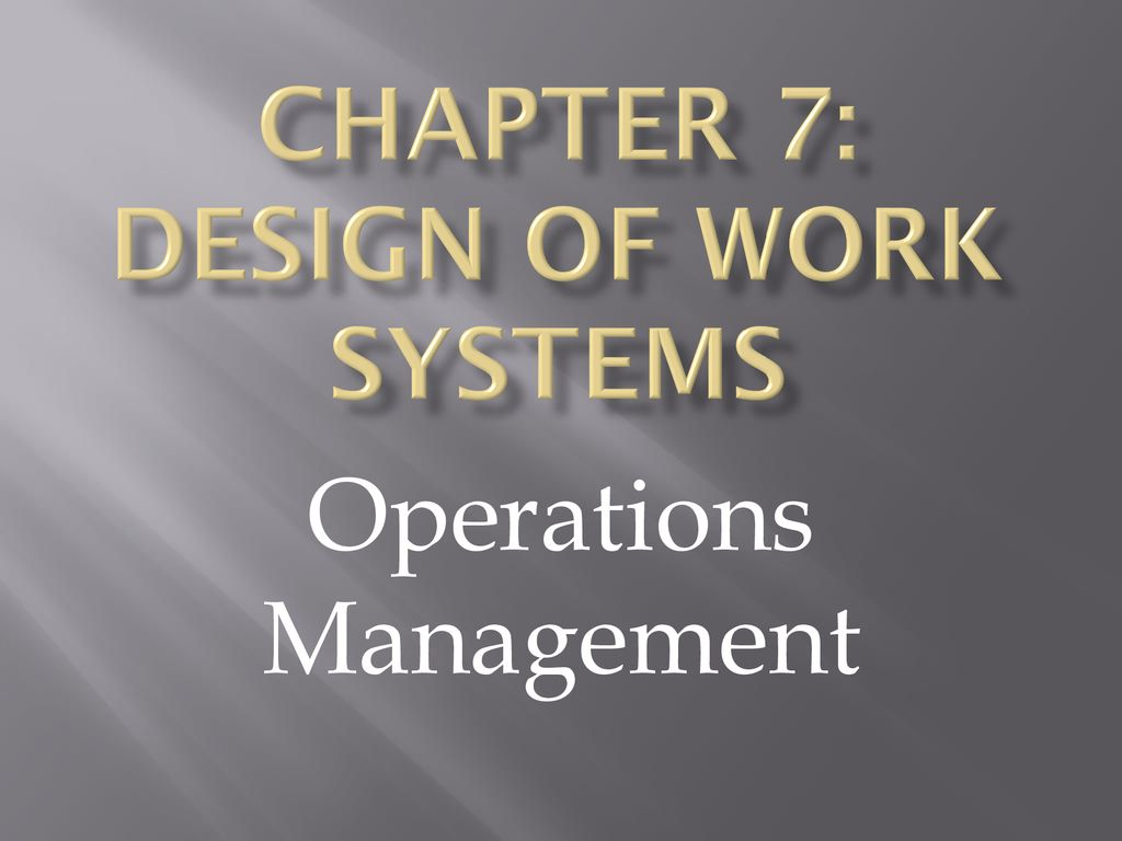 Chapter 7 Design Of Work Systems Ppt Download