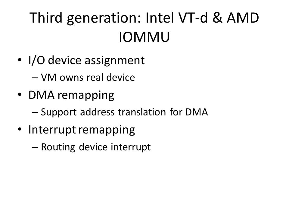 Third generation: Intel VT-d & AMD IOMMU