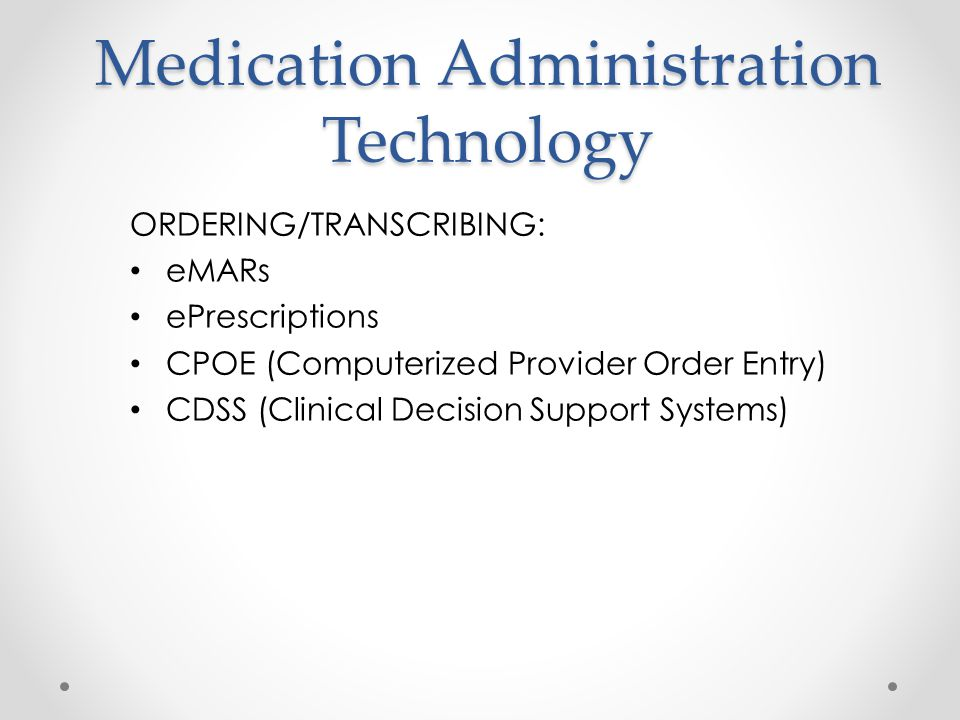 Medication Administration Technology
