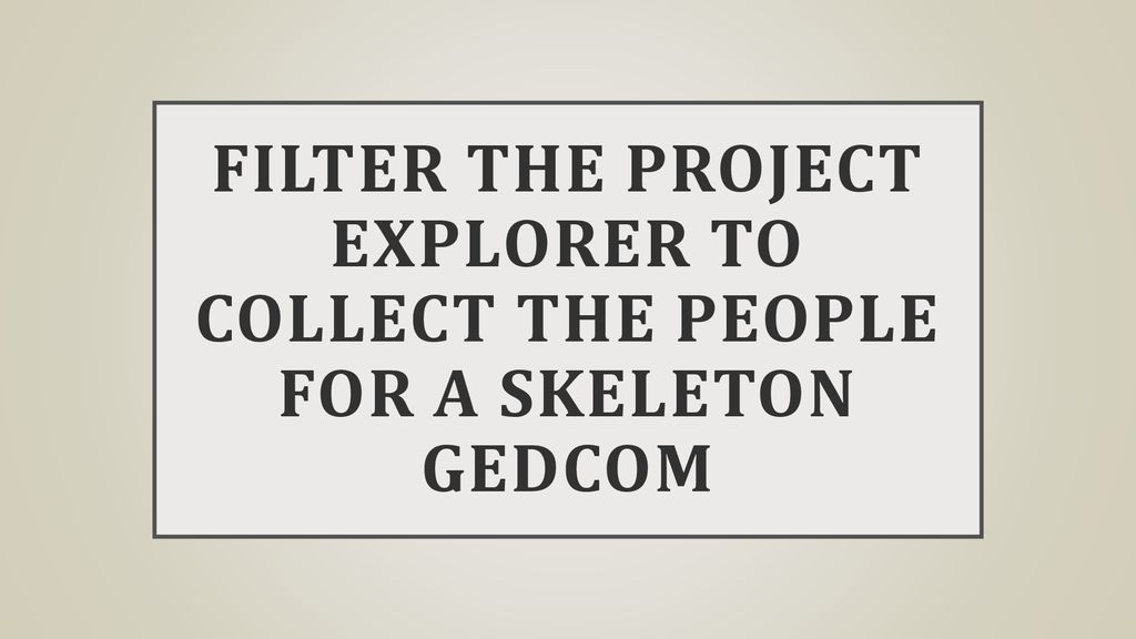 Generating a Skeleton GEDCOM in TMG® for an Online Tree - ppt download