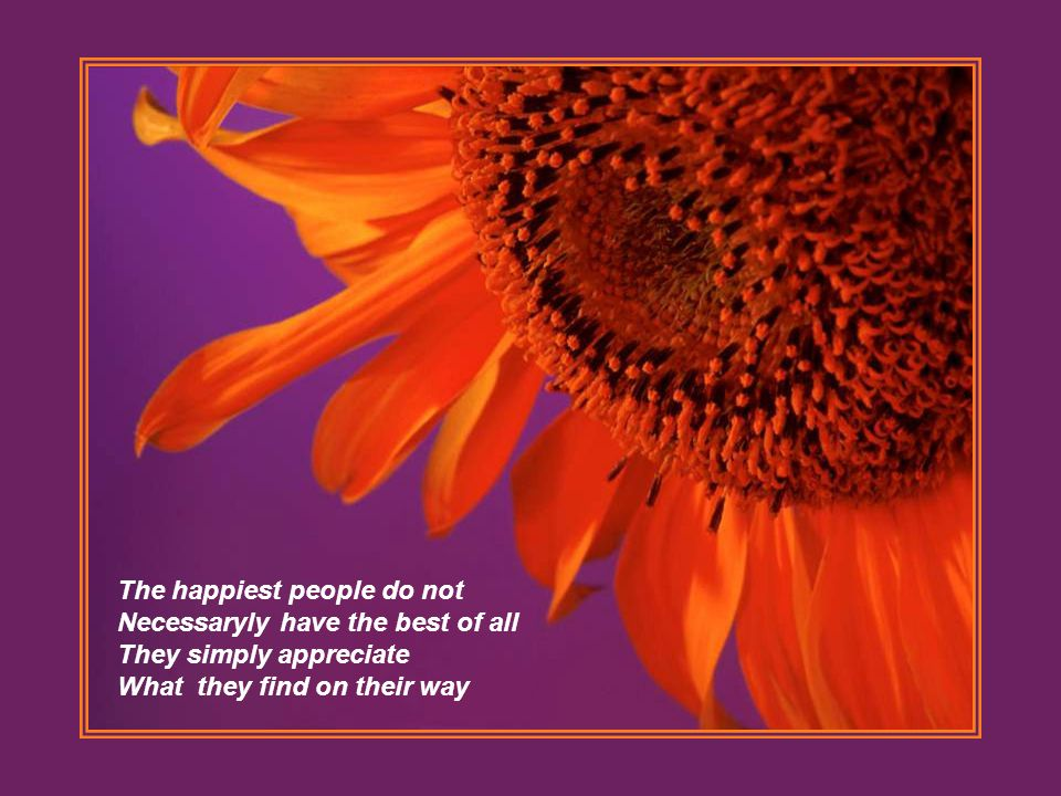The happiest people do not