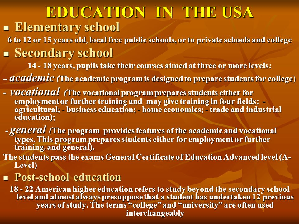 EDUCATION IN THE USA Elementary school Secondary school