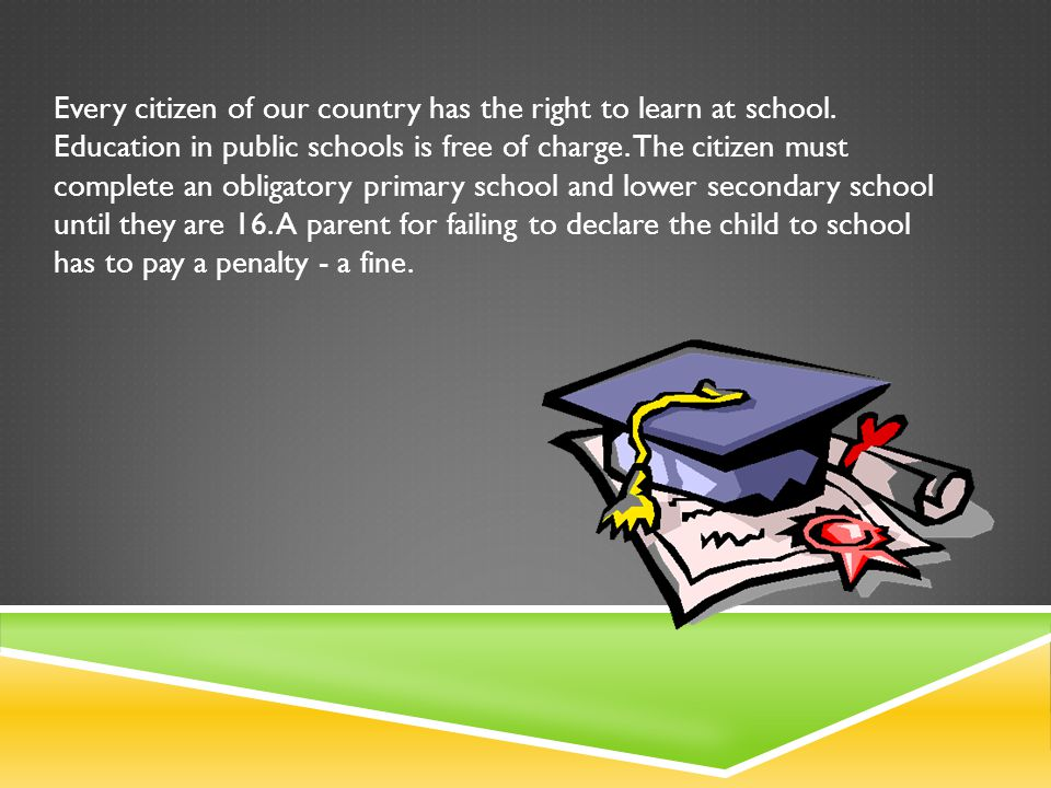 Every citizen of our country has the right to learn at school