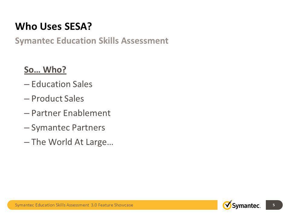 who uses sesa symantec education skills assessment so who
