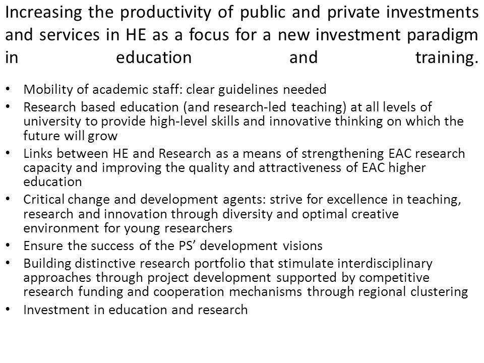 Increasing the productivity of public and private investments and services in HE as a focus for a new investment paradigm in education and training.