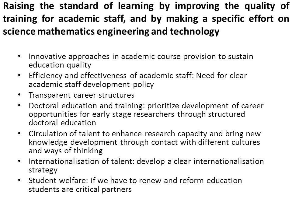 Raising the standard of learning by improving the quality of training for academic staff, and by making a specific effort on science mathematics engineering and technology