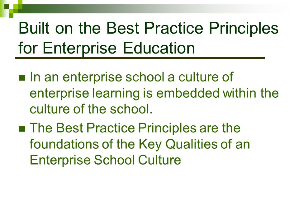 Built on the Best Practice Principles for Enterprise Education
