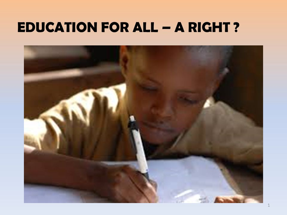 EDUCATION FOR ALL – A RIGHT