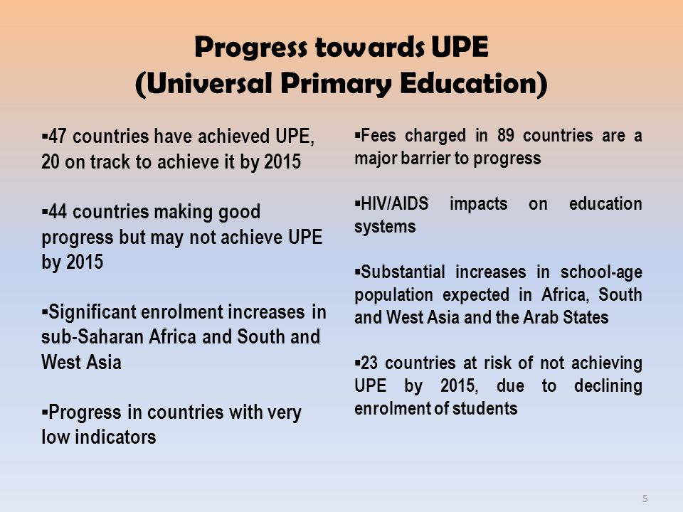 Progress towards UPE (Universal Primary Education)