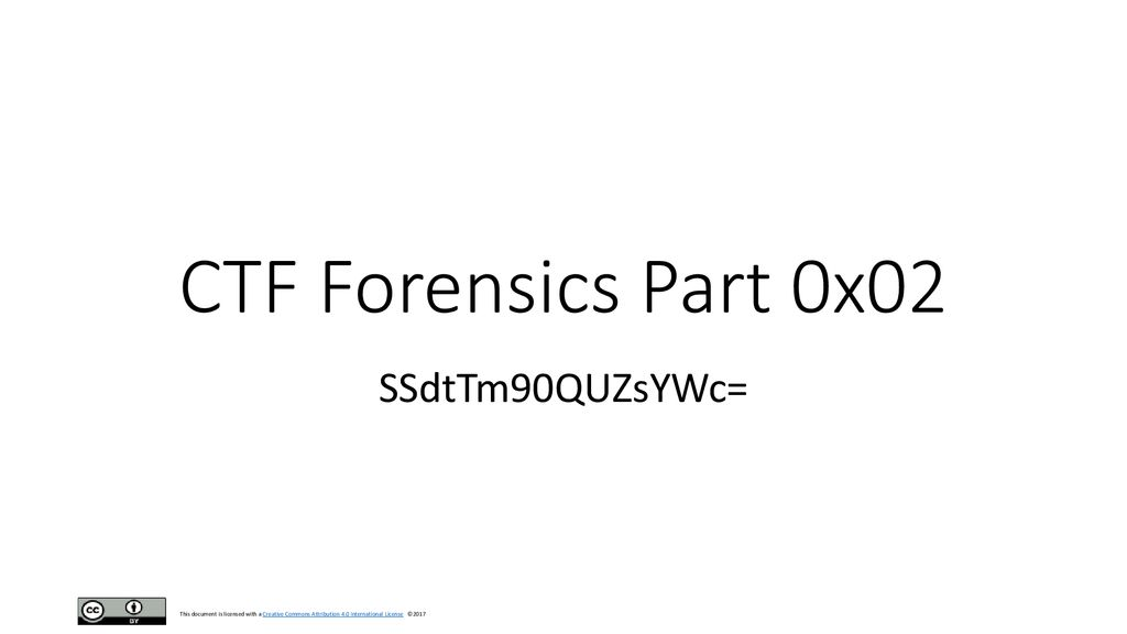 CTF Forensics Part 0x02 SSdtTm90QUZsYWc=  - ppt download