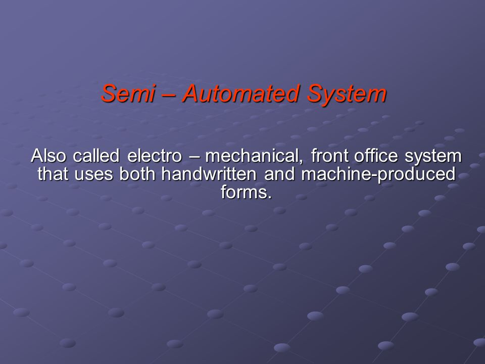 Semi – Automated System