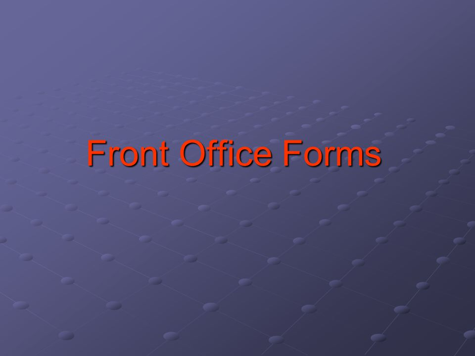 Front Office Forms
