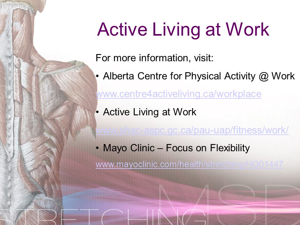 Active Living at Work For more information, visit: