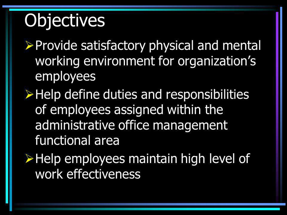 Objectives Provide satisfactory physical and mental working environment for organization's employees.