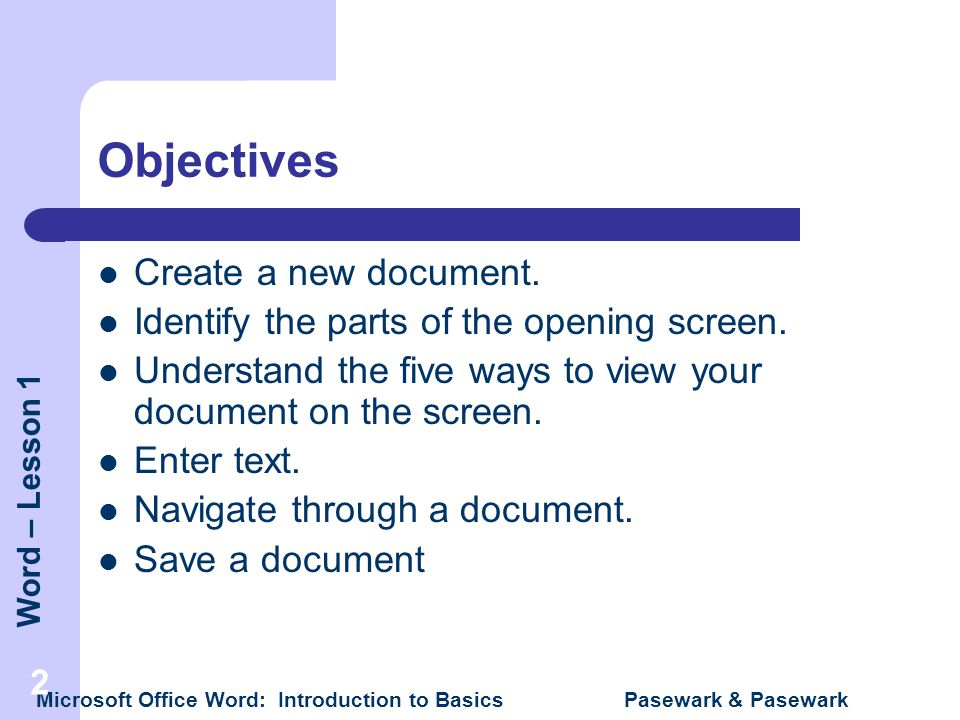 Objectives Create a new document.