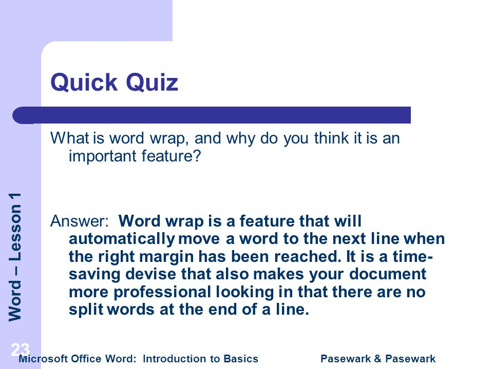 Quick Quiz What is word wrap, and why do you think it is an important feature