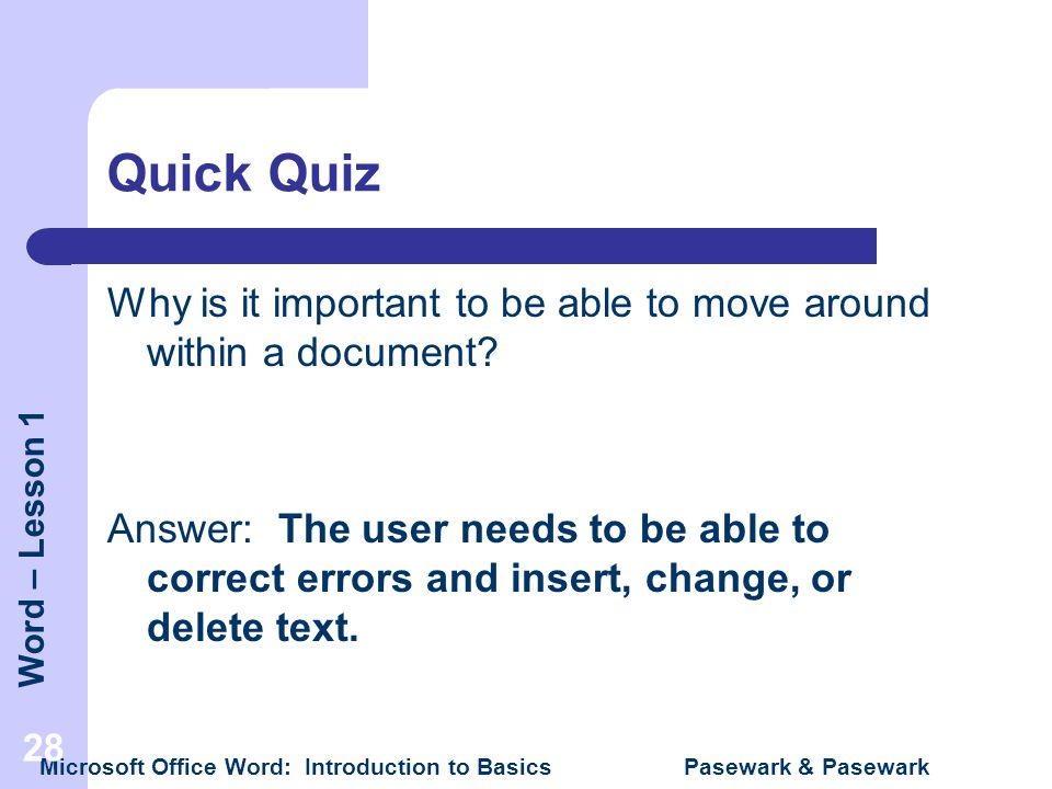 Quick Quiz Why is it important to be able to move around within a document